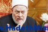 """الدكتور """"على جمعة"""" – المفتى السابق ورئيس مؤسسة مصر الخير – يكتب: علامات القيامة .. الجزء السادس"""